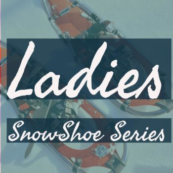 Ladies Snowshoeing series at Pass Powderkeg Ski Area